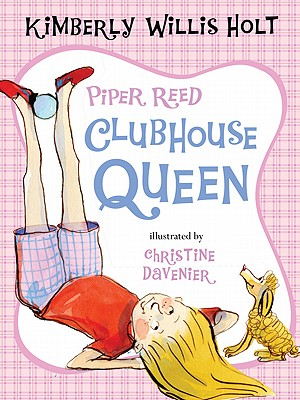 Piper Reed, Clubhouse Queen By Holt, Kimberly Willis/ Davenier, Christine (ILT)